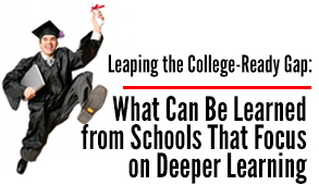 Leaping the College Ready Gap Education experts Monica Martinez and Dennis McGrath argue that incorporating deeper learning in schools may be the answer to finally closing the gaps for Latino and black students in college attainment.
